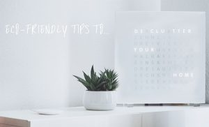 Eco Friendly Decluttering Tips For Your Home